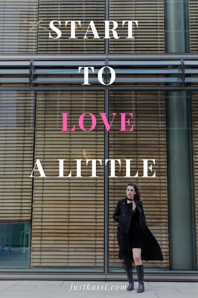 Start to love a little